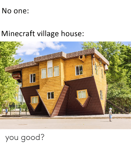 Prime No One Minecraft Village House You Good Minecraft Meme On Home Remodeling Inspirations Propsscottssportslandcom