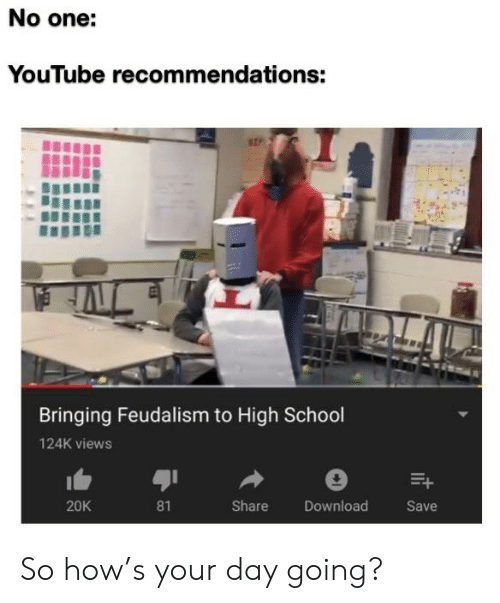 No One YouTube Recommendations Bringing Feudalism To High