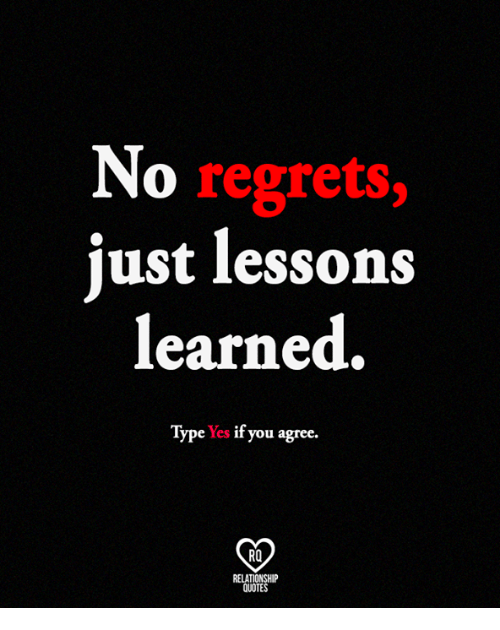 No Regrets Iust Lessons Learned Type Yes If You Agree Ro