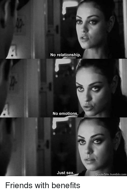 No Relationship No Emotions Just Sex Quote Site Tumblr Com Friends
