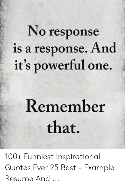 No Response Is A Response And It S Powerful One Remember That 100
