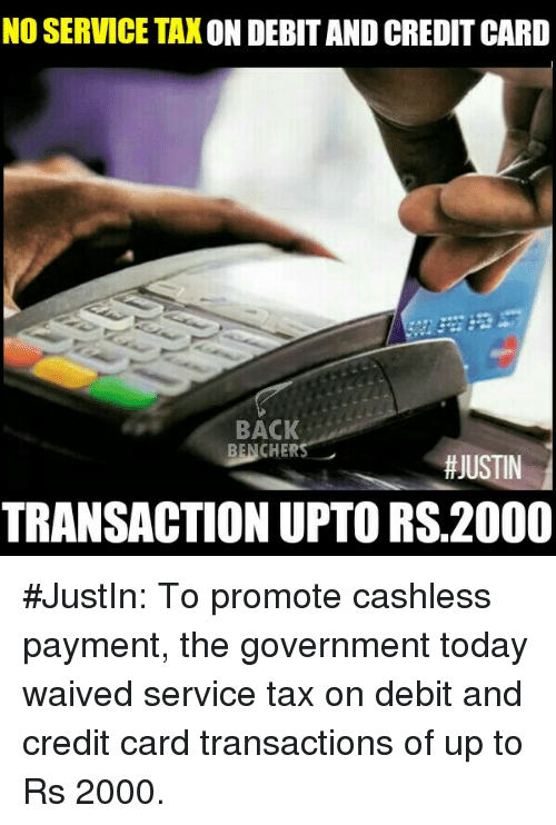 no service tax on debit and credit card back bencher 11212469 ✅ 25 best memes about credit card credit card memes,Credit Or Debit Meme