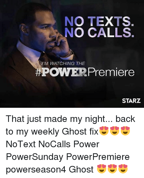 no texts no calls im watching the power premiere starz 23843881 no texts no calls i'm watching the power premiere starz that just