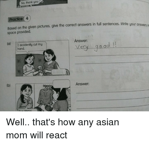 no thank you practice 4 based on the given pictures 16228653 ✅ 25 best memes about asian mom asian mom memes,Thank You Mom Meme