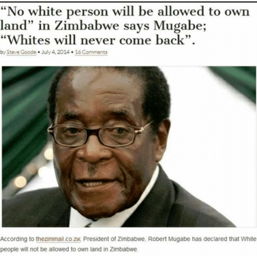no white person will be allowed to own land in 15643712 no white person will be allowed to own land in zimbabwe says