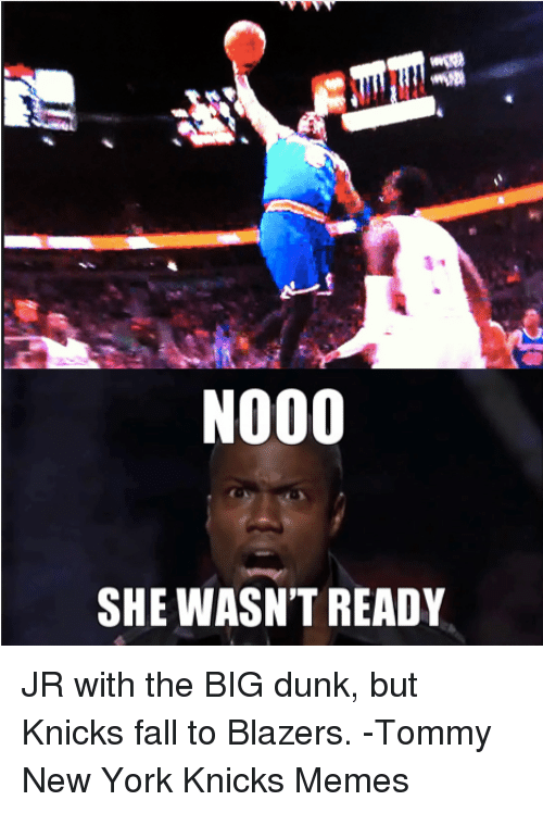 no00 she wasnt ready jr with the big dunk but 18382396 ✅ 25 best memes about he wasn't ready he wasn't ready memes