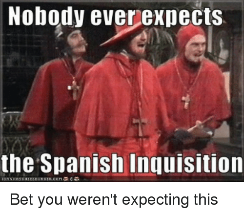 No One Expects The Spanish Inquisition Gif 4