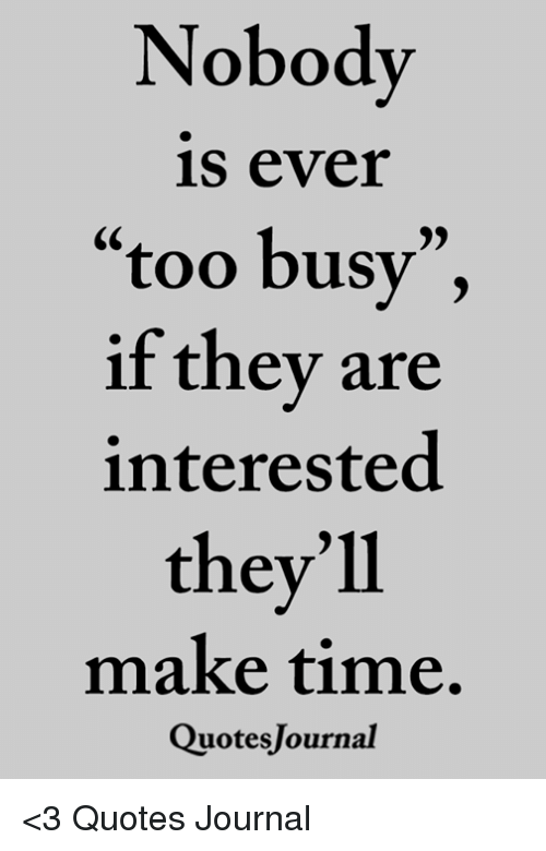 Original No One Is Too Busy Quotes