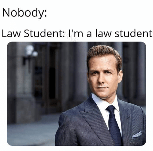 Nobody Law Student L M A Law Student Law School Meme On Me Me