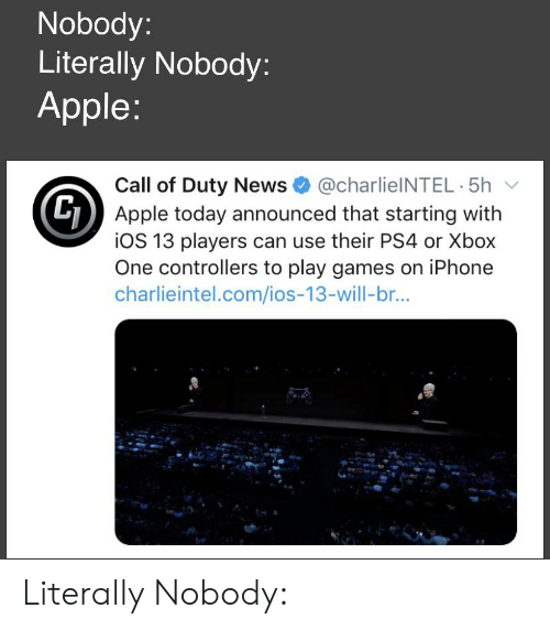 Nobody Literally Nobody Apple 5h Call of Duty News G Apple Today
