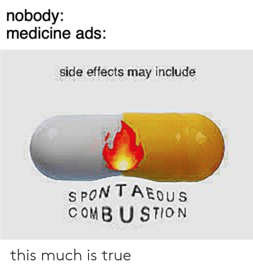 Nobody Medicine Ads Side Effects May Include S PON TAEOUS