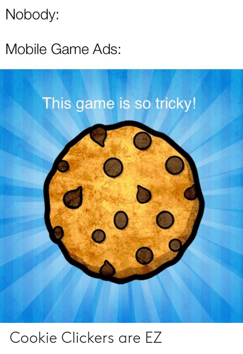 Nobody Mobile Game Ads This Game Is So Tricky! Cookie