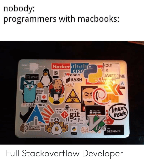 Awesome, Linux, and Artificial: nobody:  programmers with macbooks:  Hacker.小小  CSS  CIS  4T code  BASH  H mux  AWESOME  npuler  s stackov rflow  linux  inside  DEVELOPER BY v  security  engineer  NIN  agit  DES  artificial  APP  DESIGNER Full Stackoverflow Developer