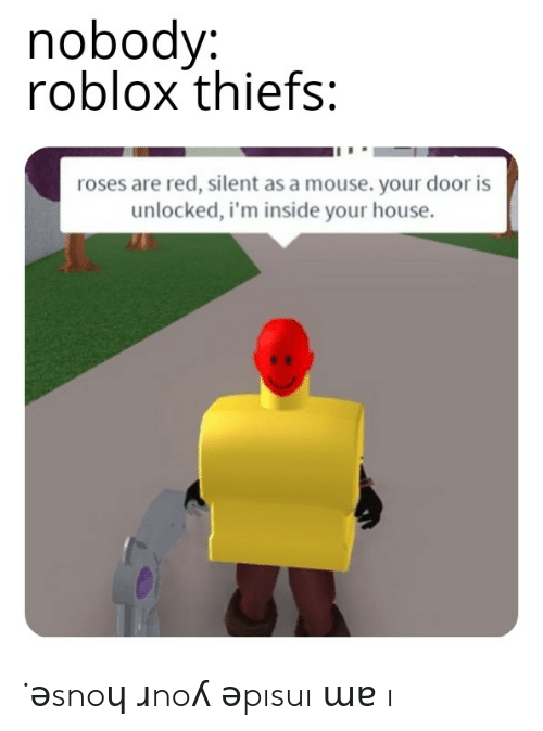 Nobody Roblox Thiefs Roses Are Red Silent as a Mouse Your