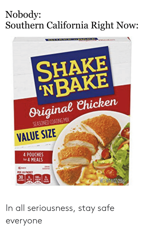 Nobody Southern California Right Now SHAKE 'NBAKE Original