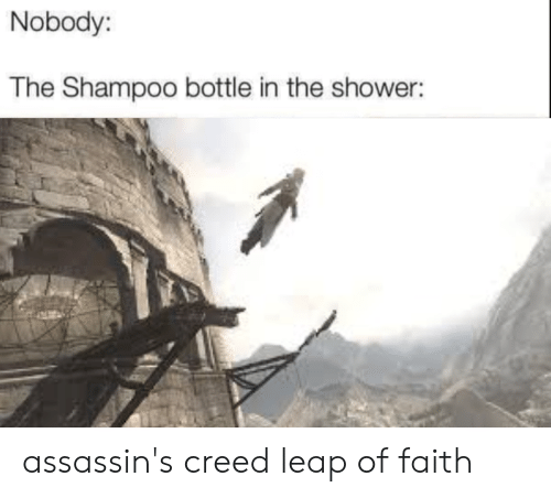 Nobody the Shampoo Bottle in the Shower Assassin's Creed