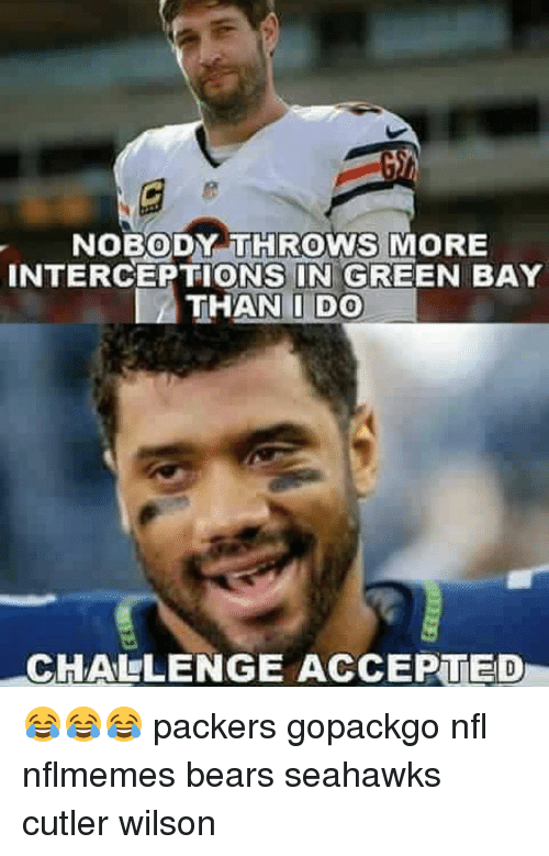 Nobody Throws More Interceptions In Green Bay Than I Do Challenge