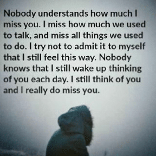 I Dont Know Where You Are But I Miss You I Dont Know What Youre