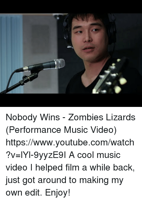 Music, Target, and youtube.com: Nobody Wins - Zombies  Lizards (Performance Music Video) https://www.youtube.com/watch?v=lYl-9yyzE9I  A cool music video I helped film a while back, just got around to making my own edit. Enjoy!