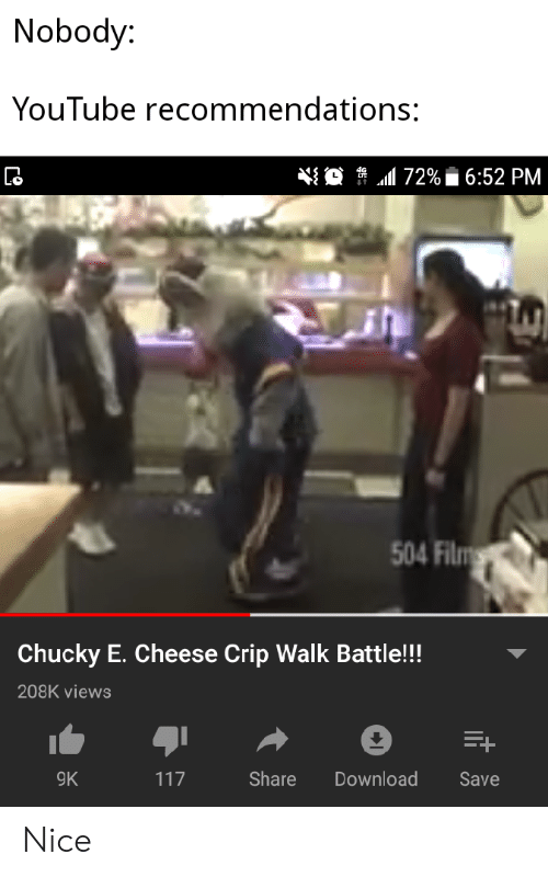 Why Am I Chuck E Cheese Roblox 6 Youtube Nobody Youtube Recommendations Alll 72 Aț 652 Pm 504 Film Chucky E Cheese Crip Walk Battle 208k Views 9k Share Download Save Nice Chucky Meme On Me Me