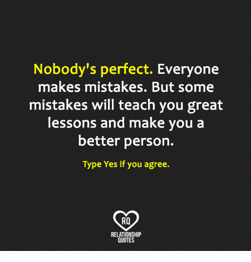 Nobodys Perfect Everyone Makes Mistakes But Some Mistakes Will