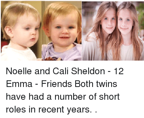 Noelle and Cali Sheldon - 12 Emma - Friends Both Twins Have