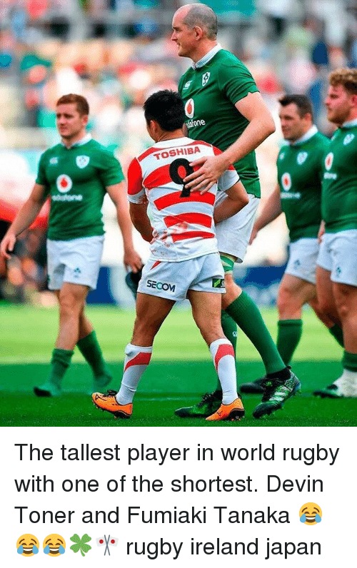 Ireland, Japan, and World: Nofone  TOSHIBA  SECOM The tallest player in world rugby with one of the shortest. Devin Toner and Fumiaki Tanaka 😂😂😂🍀🎌 rugby ireland japan