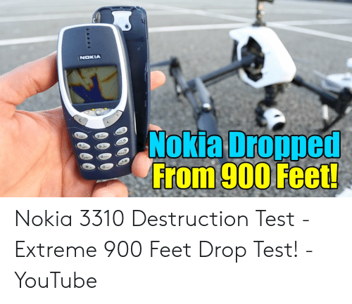 NOKIA Nokia Dropped From 900 Feet! Nokia 3310 Destruction