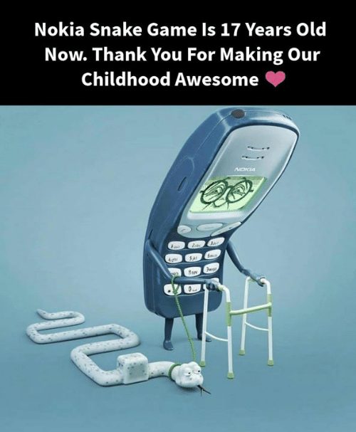 Memes, Thank You, and Game: Nokia Snake Game Is 17 Years Old  Now. Thank You For Making Our  Childhood Awesome