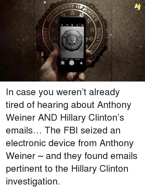Fbi, Hillary Clinton, and Memes: NOLL VG  NOU  FEDE In case you weren't already tired of hearing about Anthony Weiner AND Hillary Clinton's emails…  The FBI seized an electronic device from Anthony Weiner – and they found emails pertinent to the Hillary Clinton investigation.