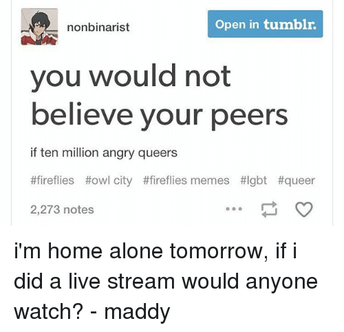nonbinarist open in tumblr you would not believe your peers 25777691 nonbinarist open in tumblr you would not believe your peers if ten
