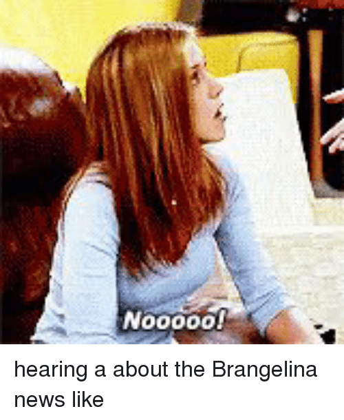 Funny, News, and Brangelina: Nooooo! hearing a about the Brangelina news like