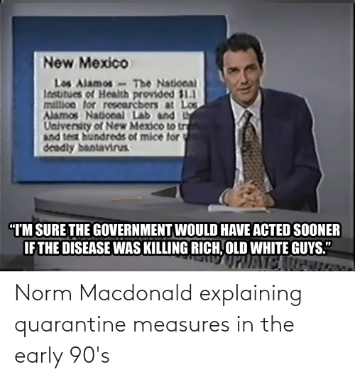 Norm Macdonald Explaining Quarantine Measures in the Early ...