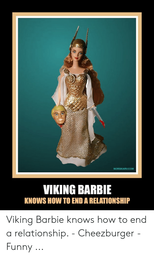 Norskarvcom Viking Barbie Knows How To End A Relationship Viking