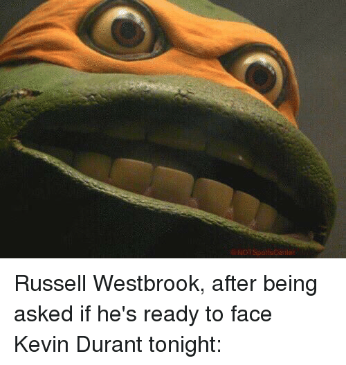 Kevin Durant, Russell Westbrook, and Sports: @ NorsportsCariler Russell Westbrook, after being asked if he's ready to face Kevin Durant tonight: