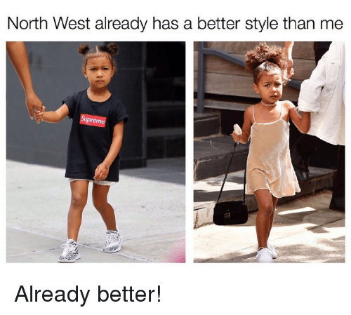 North West, Kardashian, and Celebrities: North West already has a better style than me Already better!
