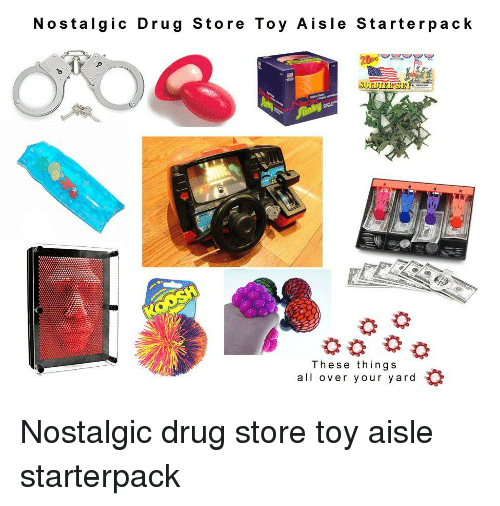 Starter Packs, Drug, and All: Nostalgic Drug Store Toy Aisle Starterpack  These things  all over your yard