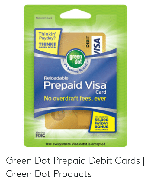 Prepaid Visa Card >> Not A Gft Cand Thinkin Payday Think Green Dot Reloadable Prepaid