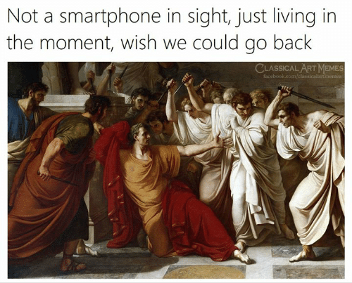 Facebook, Memes, and facebook.com: Not a smartphone in sight, just living in  the moment, wish we could go back  CLASSICAL ART MEMES  facebook.com/classicalart