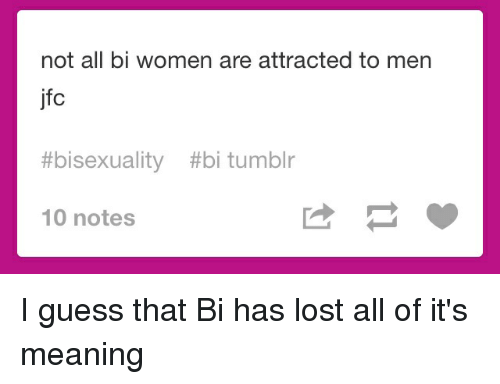 Not All Bi Women Are Attracted to Men Jfc #Bisexuality Ttbi Tumblr