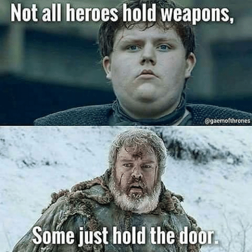 Memes, Heroes, and 🤖: Not all heroes hold weapons,  @gaemofthrones  Some just hold the doo
