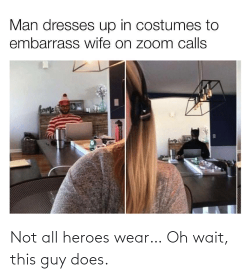Heroes, All, and This: Not all heroes wear… Oh wait, this guy does.