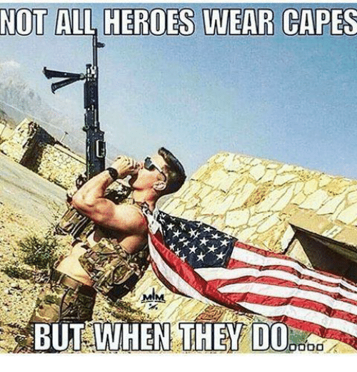 25 best memes about not all heros wear capes not all