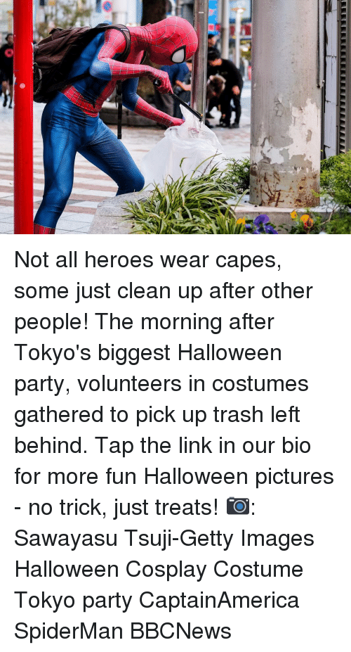 Halloween, Memes, and Party: Not all heroes wear capes, some just clean up after other people! The morning after Tokyo's biggest Halloween party, volunteers in costumes gathered to pick up trash left behind. Tap the link in our bio for more fun Halloween pictures - no trick, just treats! 📷: Sawayasu Tsuji-Getty Images Halloween Cosplay Costume Tokyo party CaptainAmerica SpiderMan BBCNews