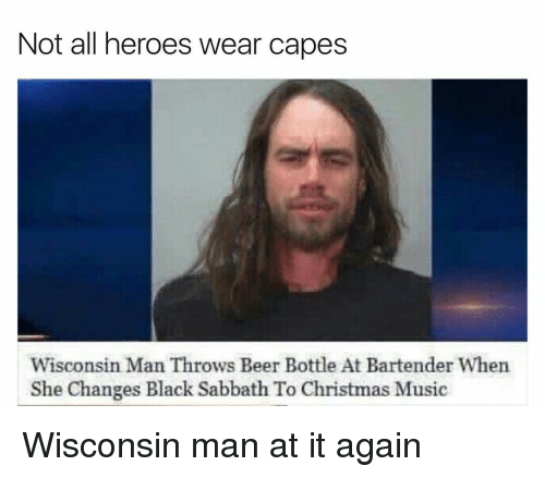 beer black and blacked not all heroes wear capes wisconsin man throws beer - Black Christmas Music