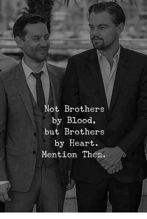 Memes, Heart, and 🤖: Not Brothers  by Blood,  but Brothers  by Heart.  Mention Them