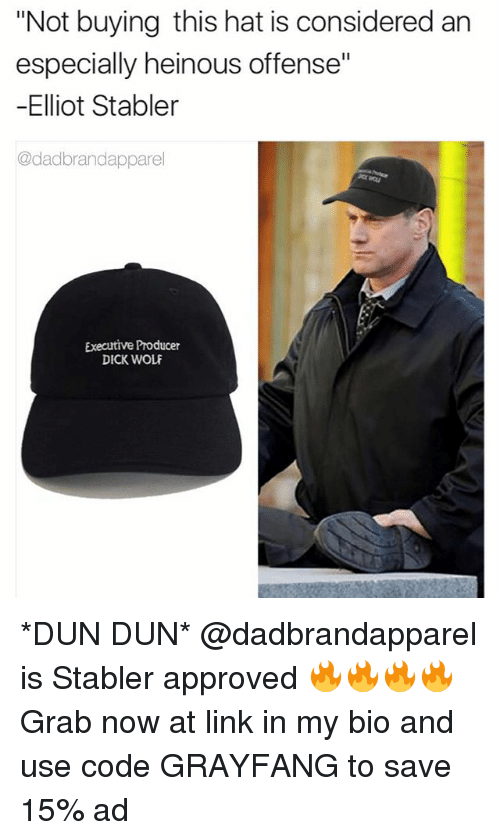 "Dick, Link, and Wolf: ""Not buying this hat is considered an  especially heinous offense""  -Elliot Stabler  @dadbrandapparel  Executive Producer  DICK WOLF *DUN DUN* @dadbrandapparel is Stabler approved 🔥🔥🔥🔥Grab now at link in my bio and use code GRAYFANG to save 15% ad"