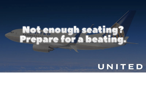 Not Enough Seating? Prepare for a Beating U NITE DO | Funny Meme on me ... United Airlines Png