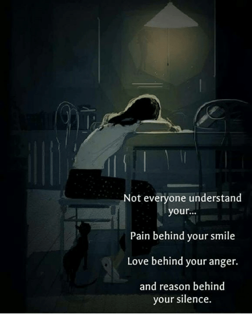 not everyone understand your pain behind your smile love behind your