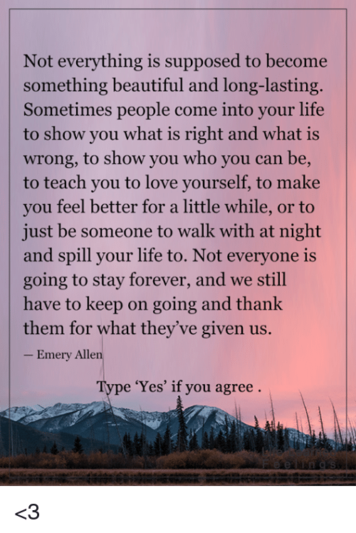 sometimes people walk into your life
